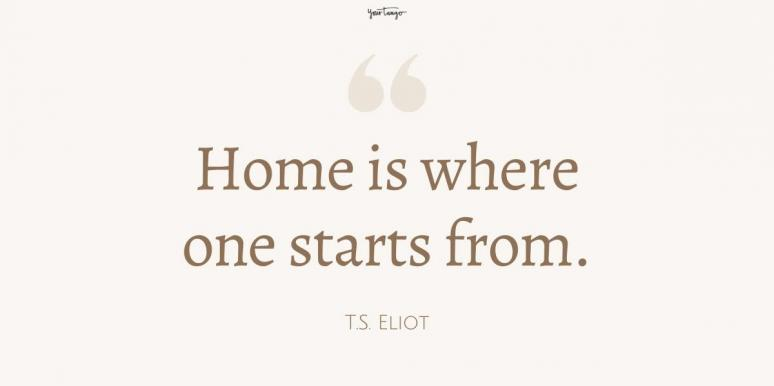 51 Quotes About Home That Prove There's No Place Like It